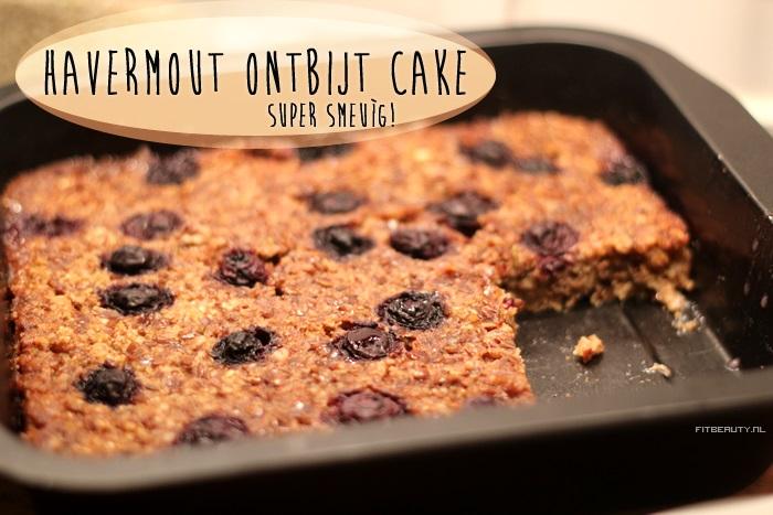 Uitzonderlijk Recept: Havermout Ontbijt Cake - Fitbeauty #ZB16